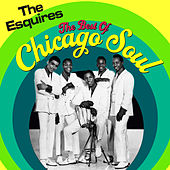 Play & Download The Best Of Chicago Soul by The Esquires | Napster