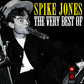 Play & Download The Very Best Of by Spike Jones | Napster