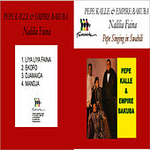 Play & Download Nalilia Faina by Pepe Kalle | Napster