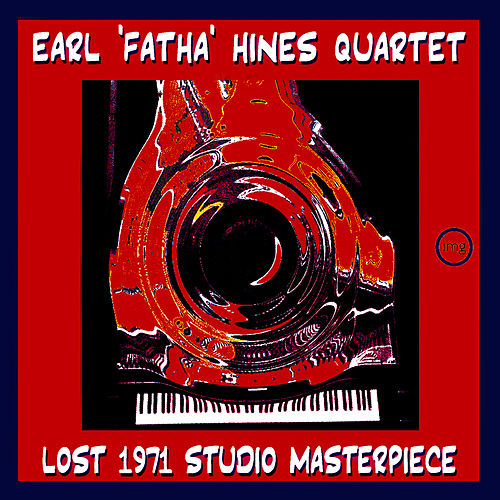 Play & Download Lost 1971 Studio Masterpiece by Earl Fatha Hines | Napster