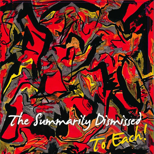 To Each! by The Summarily Dismissed