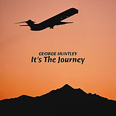 Play & Download It's the Journey by George Huntley | Napster