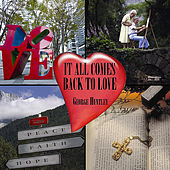 Play & Download It All Comes Back To Love by George Huntley | Napster
