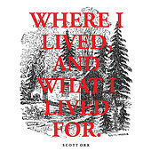 Where I Lived, And What I Lived For by Scott Orr