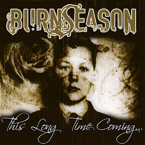 Play & Download This Long Time Coming by Burn Season | Napster