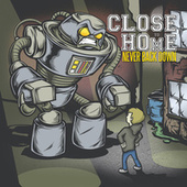 Play & Download Never Back Down by Close To Home | Napster