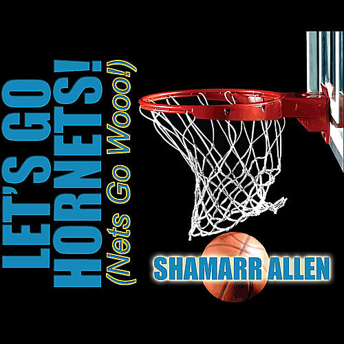Play & Download Let's Go Hornets (Nets Go Wooo!) by Shamarr Allen | Napster