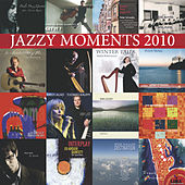 Play & Download Jazzy Moments 2010 by Various Artists | Napster