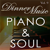 Play & Download Dinnermusic Vol. 9 - Piano & Soul by Dinner Music | Napster