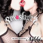Play & Download The Early Recordings: Nikki by Sex Slaves | Napster