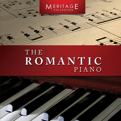 Play & Download Meritage Piano: The Romantic Piano by Various Artists | Napster