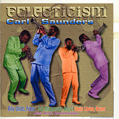 Play & Download Eclecticism by Carl Saunders | Napster