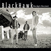 Play & Download The Sky's The Limit by Blackhawk | Napster