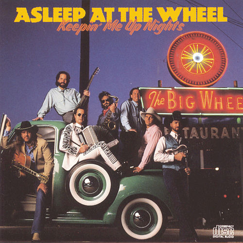 Keepin' Me Up Nights by Asleep at the Wheel