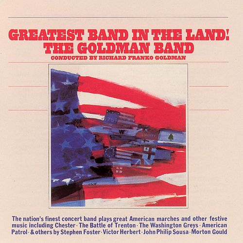 Greatest Band In The Land! by The Goldman Band