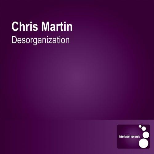 Desorganization by Chris Martin
