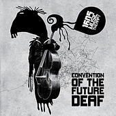 Play & Download Convention Of The Future Deaf by Various Artists | Napster