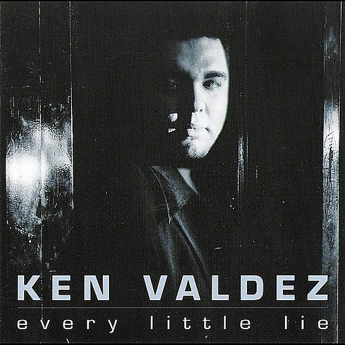 Play & Download Every Little Lie by Ken Valdez | Napster