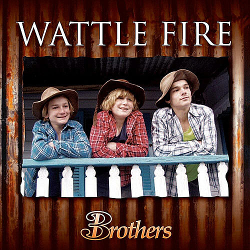 Play & Download Wattle Fire by Brothers 3 | Napster