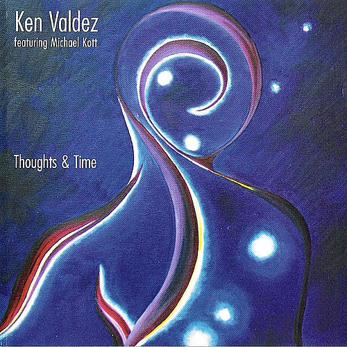 Play & Download Thoughts & Time by Ken Valdez | Napster