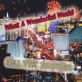 What A Wonderful World by Calvin Brooks