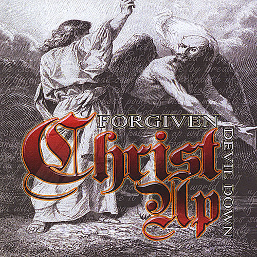Christ up devil Down by Forgiven