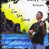 I Can See Sound by David Lynch (Singer-Songwriter)