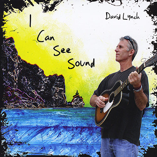 Play & Download I Can See Sound by David Lynch (Singer-Songwriter) | Napster