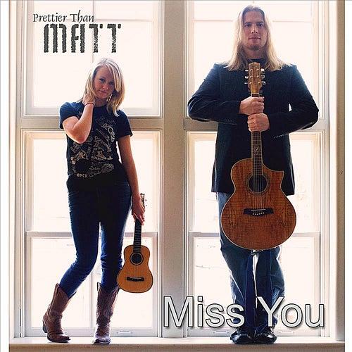 Miss You - Single by Prettier Than Matt