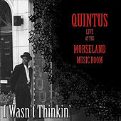 Play & Download I Wasn't Thinkin' by Quintus McCormick | Napster