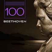 Play & Download 100 Beethoven by Various Artists | Napster