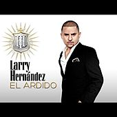 Play & Download El Ardido by Larry Hernández | Napster