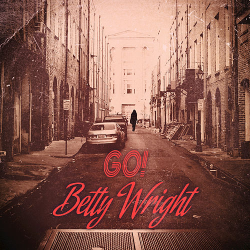 Play & Download Go! by Betty Wright | Napster