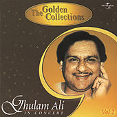 Play & Download The Golden Collections  (In Concert) Vol.  2 by Ghulam Ali | Napster