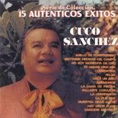 Play & Download Serie De Coleccion 15 Autenticos by Cuco Sanchez | Napster