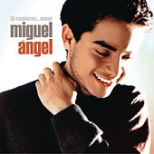 Play & Download Si Supieras...Amor by Miguel Angel | Napster