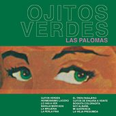 Play & Download Ojitos Verdes by Dueto Las Palomas | Napster