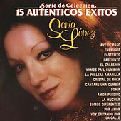 Play & Download Serie De Coleccion 15 Autenticos Exitos De Sonia Lopez by Sonia Lopez | Napster