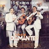 15 Exitos Con Los Tres Diamantes Versiones Originales by Los Tres Diamantes