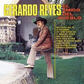 Play & Download El Amigo Del Pueblo by Gerardo Reyes | Napster