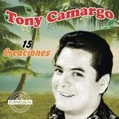 Tony Camargo - 15 Creaciones by Various Artists