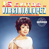 Play & Download 15 Exitos De Virginia Lopez Versiones Originales by Virginia Lopez | Napster