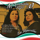 Play & Download Mexicanisimo by Las Jilguerillas | Napster
