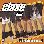 Play & Download Clase 406 El Siguiente Paso... ! by Various Artists | Napster