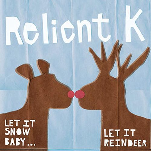 Play & Download Let It Snow Baby, Let It Reindeer by Relient K | Napster