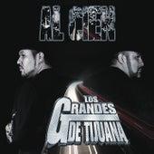 Play & Download Al Cien by Los Grandes De Tijuana | Napster