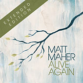 Play & Download Alive Again by Matt Maher | Napster