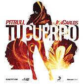 Play & Download Tu Cuerpo by Pitbull | Napster