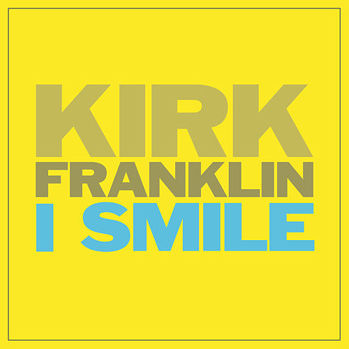 Play & Download I Smile by Kirk Franklin | Napster