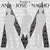 Play & Download Tributo A Ana, Jose Y Nacho by Various Artists | Napster